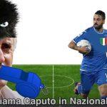 Il Var sul Fantacalcio: caro Mancini devi ascoltare. Chiama Caputo in Nazionale!